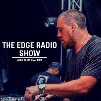 The Edge Radio Show 704 Clint Maximus Fedde Le Grand From The Edge Radio Show With Clint Maximus On Podbay