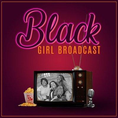 BGB: Black Girl Broadcast