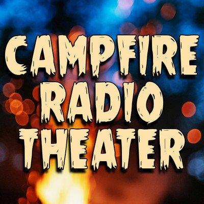 Campfire Radio Theater