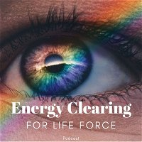 """""""Clearing to Speak Your Truth, Clearing Throat Chakra"""" on Energy Clearing for Life Force Meditation Podcast #245"""