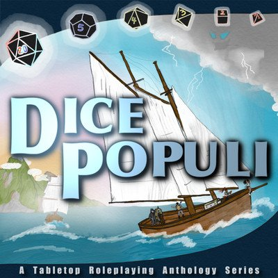 Dice Populi - A Tabletop Roleplaying Anthology Series