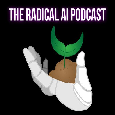 The Radical AI Podcast