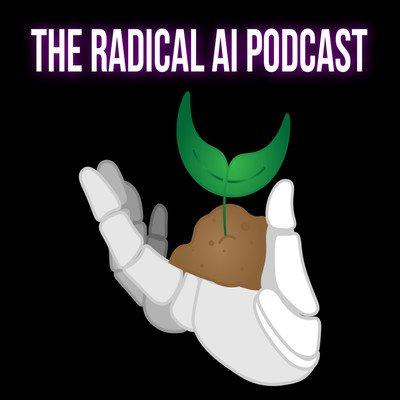 The Radical AI Podcast