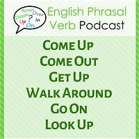 253. Come Up, Get Up & 3 Others | Phrasal Verb Story