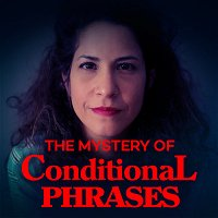 84. The STRANGEST and Most EFFECTIVE Way to Learn CONDITIONAL SENTENCES