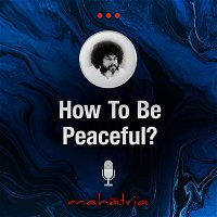 Ep101: How To Be Peaceful In Life?