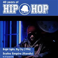 Vol.02E51 - Bright Lights, Big City by Scales Empire released in 1996 - 40 Years of Hip Hop