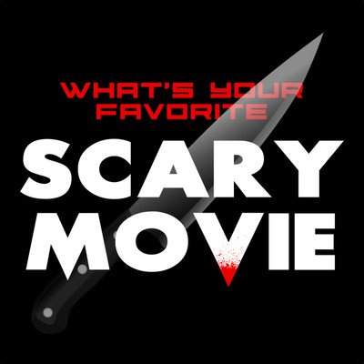 What's Your Favorite Scary Movie