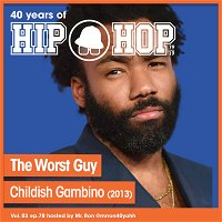 Vol.03 E78 - The Worst Guy by Childish Gambino feat. Chance the Rapper released in 2013 - 40 Years of Hip Hop
