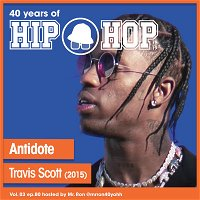 Vol.03 E80 - Antidote by Travis Scott released in 2015 - 40 Years of Hip Hop