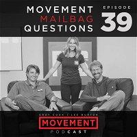 Movement Mailbag #3