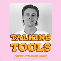Talking Tools  - Charlie Gray