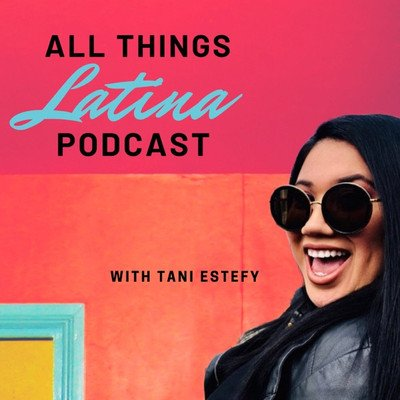 All Things Latina Podcast