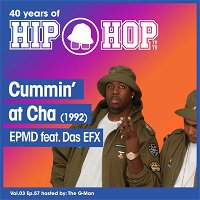 Vol.03 E57 - Cummin`at Cha by EPMD feat. Das EFX released in 1992 - 40 Years of Hip Hop