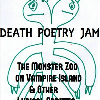 Bedtime Poems for Weird Kids: Death Poetry Jam