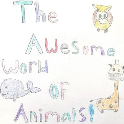 The Awesome World of Animals