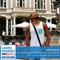 The Black Expat: Creating a New Life in Spain Pt. I (Interview with Kai Cesaire, Kai's Foreign Adventures)⏵95
