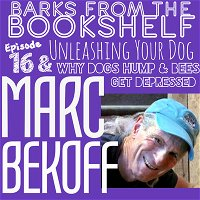 #16 Marc Bekoff - Unleashing Your Dog & Why Dogs Hump & Bees Get Depressed