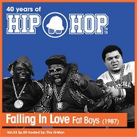 Vol.03 E59 - Falling in Love by Fat Boys released in 1987 - 40 Years of Hip Hop