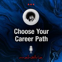 Ep97:How To Choose Your Career Field?