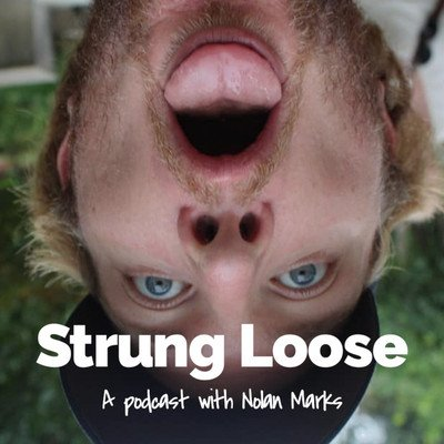 Strung Loose: A Podcast With Nolan Marks