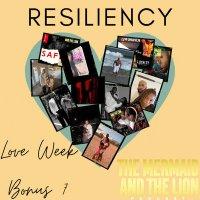 Resiliency- End of Love Week: Bonus 7