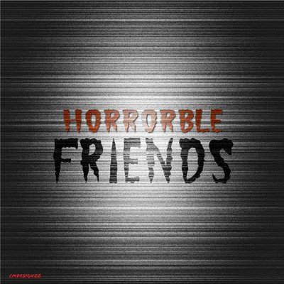Horrorble Friends