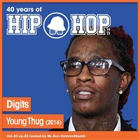 Vol.03 E82 - Digits by Young Thug released in 2016 - 40 Years of Hip Hop