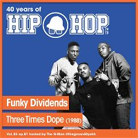 Vol.03 E81 - Funky Dividends by Three Times Dope released in 1988 - 40 Years of Hip Hop