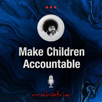 Ep93: How To Make Children Accountable