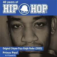 Vol.02E56 - Crhyme Pays/Ralph Nader by Prince Paul released in 2003 - 40 Years of Hip Hop