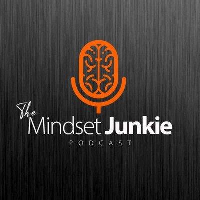 The Mindset Junkie Podcast