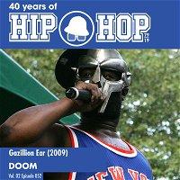 Vol.02E52 - Gazzillion Ear by Doom released in 2009 - 40 Years of Hip Hop