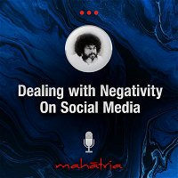 Ep 109: How To Deal With Negativity On Social Media?