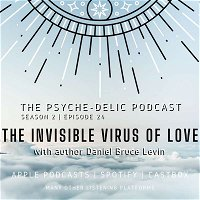 Episode 40 – The Invisible Virus of Love