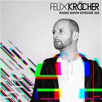Felix Kröcher Radioshow 325 | Felix Kröcher
