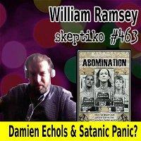 William Ramsey, The Satanic Panic Head Fake |463|