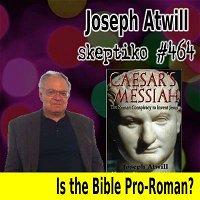 Joseph Atwill, Why the Bible is Pro-Roman |464|