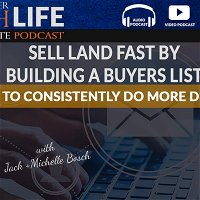 Sell Land Fast By Building A Buyers List - How To Consistently Do More Deals