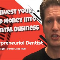 How to Invest Your Time and Money Into Your Dental Practice