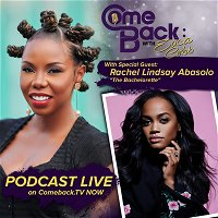 "Reality of the Comeback: Rachel Lindsay ""The Bachelorette"""