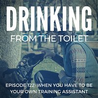 #122: When You Have to Be Your Own Training Assistant