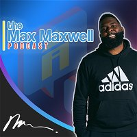 The Max Maxwell Podcast | Mastering the Phones w/ Steve Trang