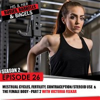 Episode 26: PED's, Steroids & the Female Body with Victoria Felkar (Part 2)