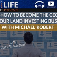 How to become the CEO of your Land Investing Business