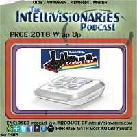 The Intellivisionaries - Special Episode 9 (PRGE 2018 Wrap Up)