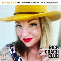 Are You Scared of Getting Canceled? W/ Erin Brown