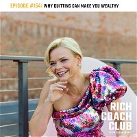 Quitting Can Make You Wealthy