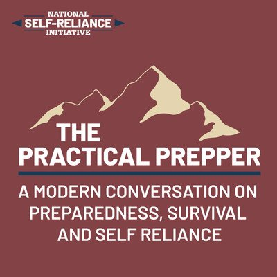 The Practical Prepper: A modern conversation about preparedness, survival and being self reliant