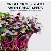 Great Crops Start with Great Seeds - Tips for Microgreen Seed Sourcing (FSFS226)